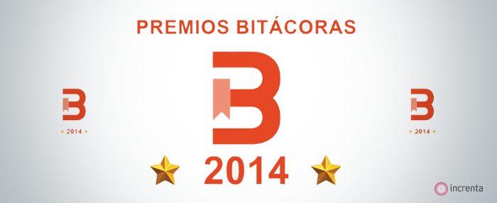 Premios Bitacoras 2014 ¿Por qué nos gustaría que nos votaras?  vía @increnta  #premiosbitácoras2014