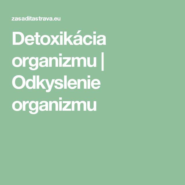 Detoxikácia organizmu | Odkyslenie organizmu