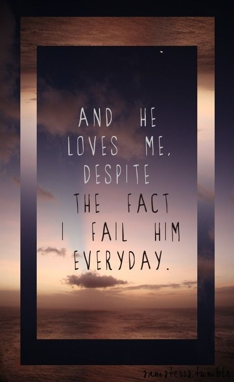 Jesus STILL loves you!! No matter what you have done! He STILL loves you! Give your heart to the one who died for you! He will never forsake you. <3