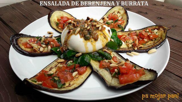 pa mojar pan!: Ensalda de Burrata y berenjena con aliño mediterrá...