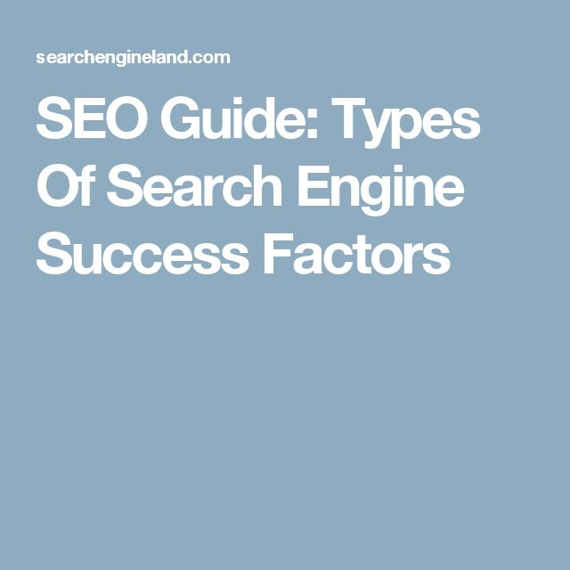 SEO Guide: Types Of Search Engine Success Factors