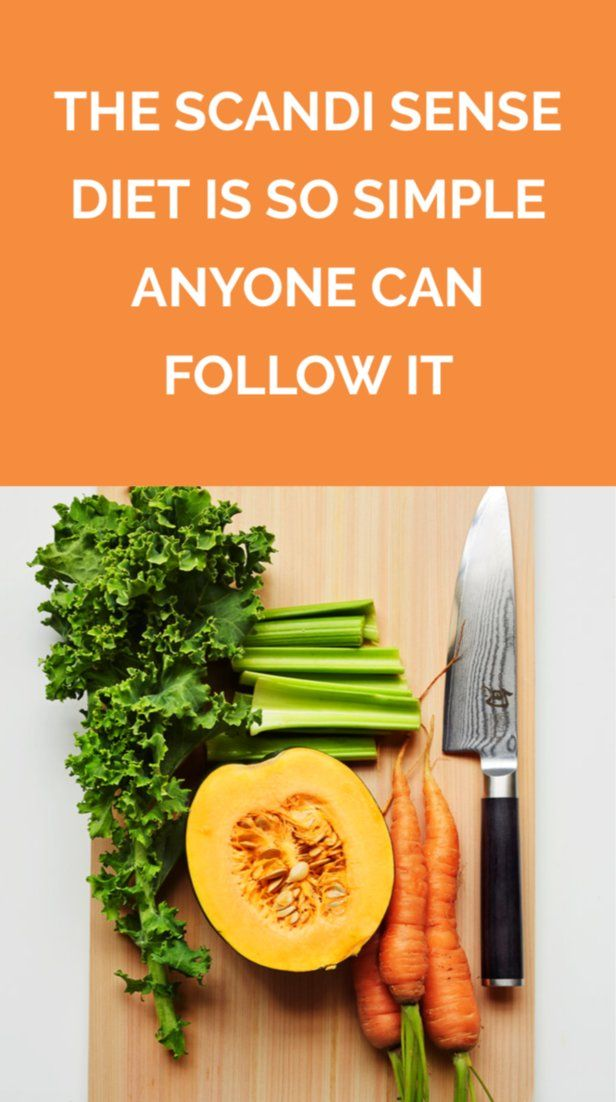 The Scandi Sense Diet Is So Simple Anyone Can Follow It Healthy Diet Tips Most Effective Diet Balanced Diet