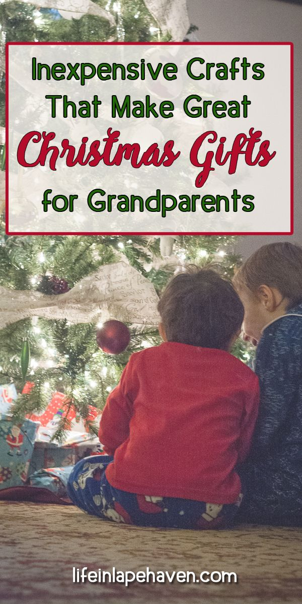 Inexpensive Crafts that Make Great Christmas Gifts for Grandparents - Life in Lape Haven. We've made it a holiday tradition for our boys to make something special  for their grandparents' Christmas gifts each year. These are some of our favorite DIY craft ideas for grandparent gifts that your children can make or help you make.