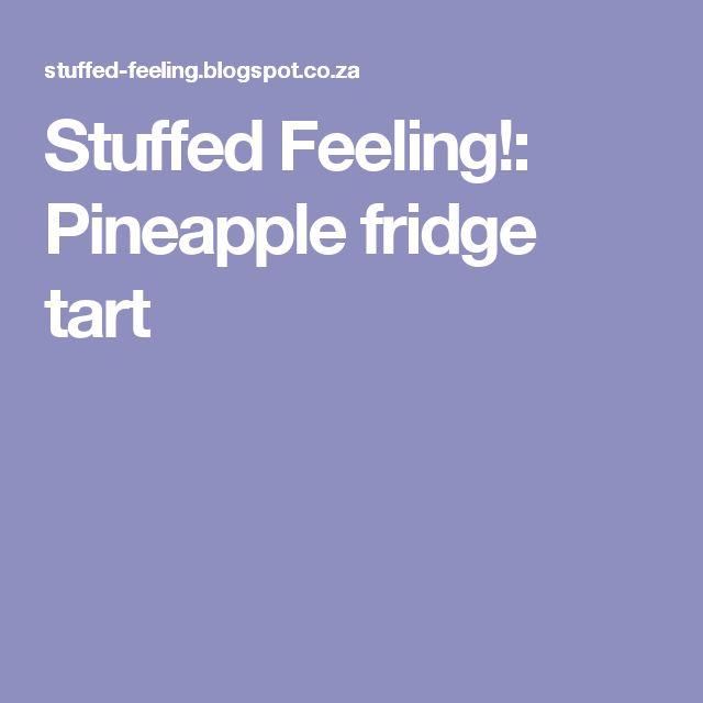 Stuffed Feeling!: Pineapple fridge tart