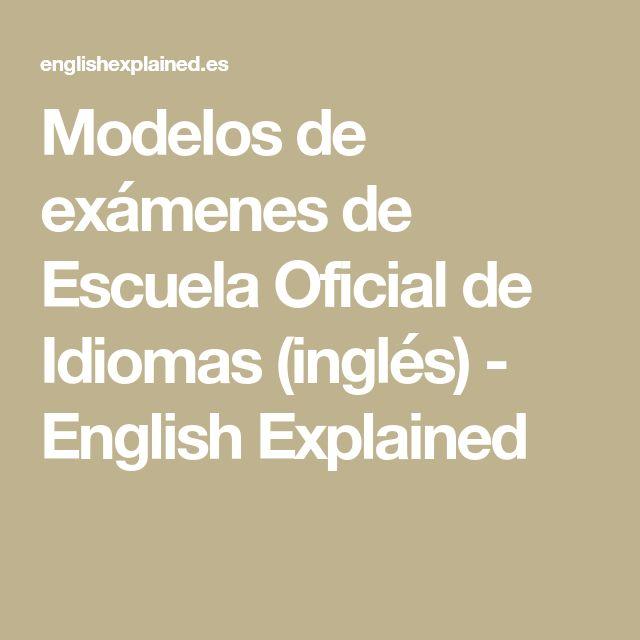 Modelos de exámenes de Escuela Oficial de Idiomas (inglés) - English Explained