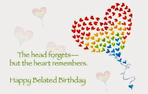 Happy belated Birthday Wishes, Messages, Quotes and Images