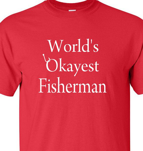 Father 39 s day gift worlds okayest fisherman t shirt tee for Funny fishing shirts