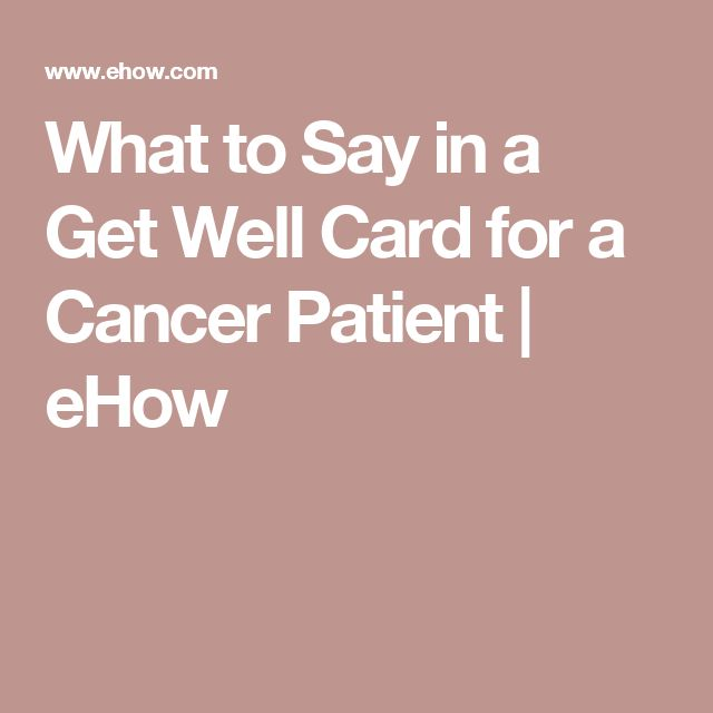 What to Say in a Get Well Card for a Cancer Patient | eHow