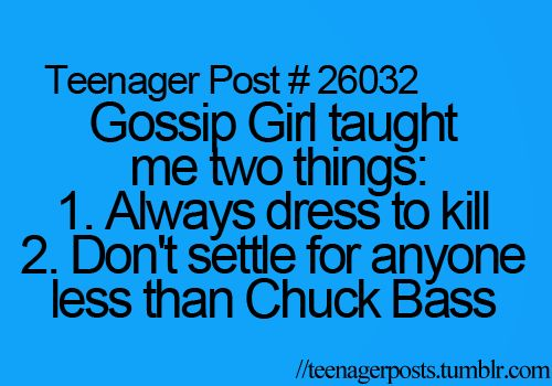 Don't settle for anyone less than Chuck Bass
