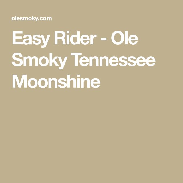 Easy Rider - Ole Smoky Tennessee Moonshine