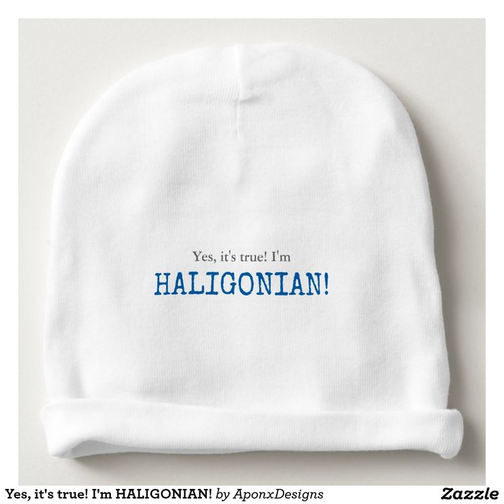 Baby Hat: Yes, it's true! I'm HALIGONIAN!