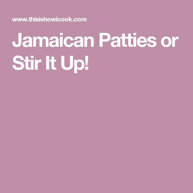 Jamaican Patties or Stir It Up!