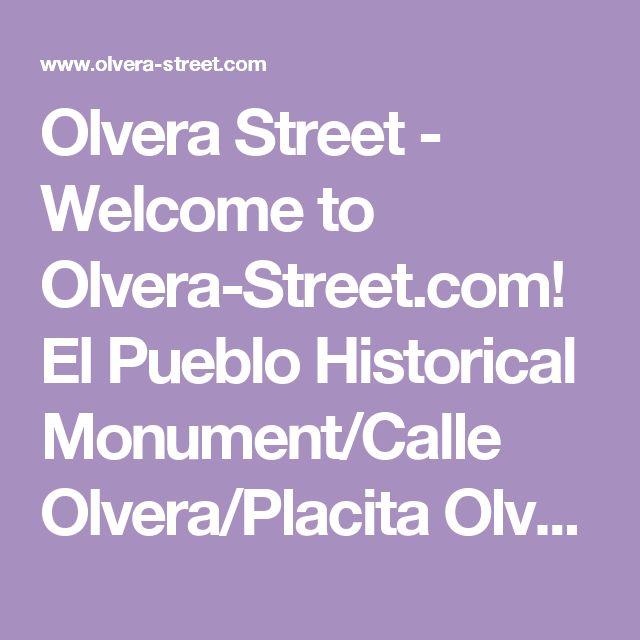Olvera Street - Welcome to Olvera-Street.com! El Pueblo Historical Monument/Calle Olvera/Placita Olvera