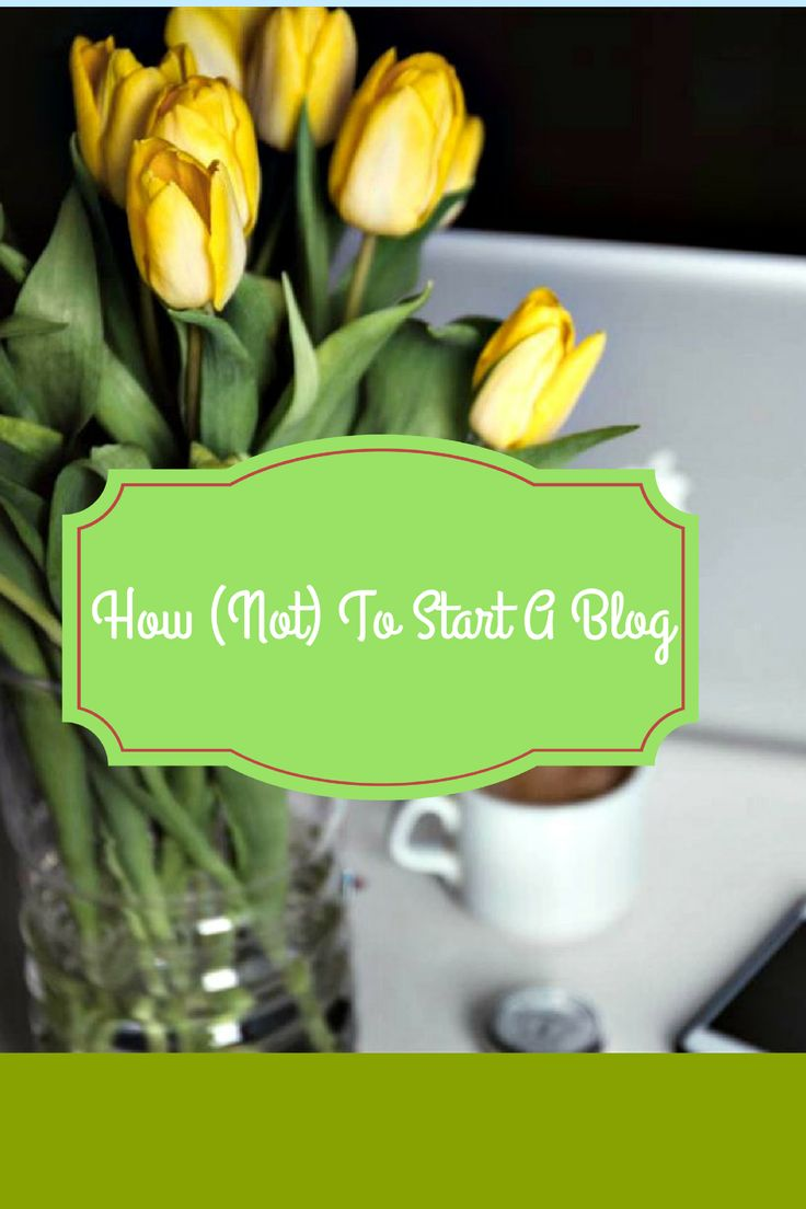 Advice on the best way to (not) start a blog!