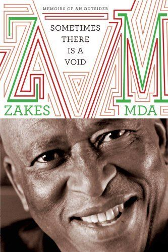 Sometimes There Is a Void: Memoirs of an Outsider by Zakes Mda. $25.04. Publisher: Farrar, Straus and Giroux (January 3, 2012). 576 pages. Author: Zakes Mda