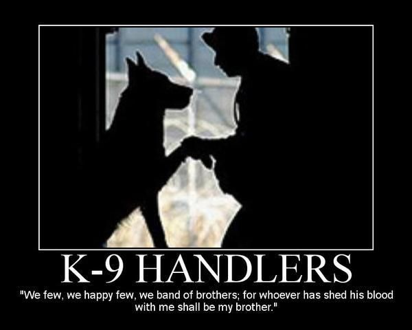 It takes a special person to be a K-9 Handler!