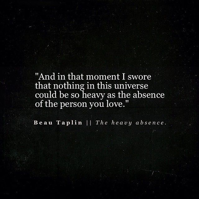 Sad Love Quotes : QUOTATION – Image : Quotes Of the day – Life Quote Beau Taplin   The heavy absence. Sharing is Caring - #Love https://quotestime.net/sad-love-quotes-beau-taplin-the-heavy-absence/