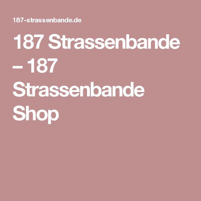 187 Strassenbande – 187 Strassenbande Shop