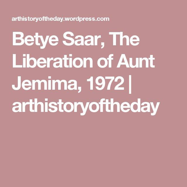 "the liberation of aunt jemima analysis The artist fred tomaselli arranged an assortment of objects ""airborne event"" in 2003, and the talented bettye saar, ""the liberation of aunt jemima"" in 1972."