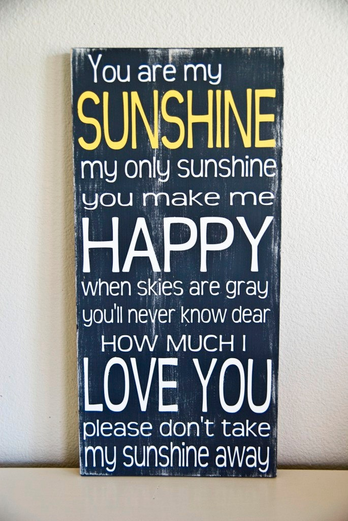 you are my sunshineSigns,  Dust Jackets, Quotes, Singing, Songs, Sunshine, Kids,  Dust Covers,  Dust Wrappers