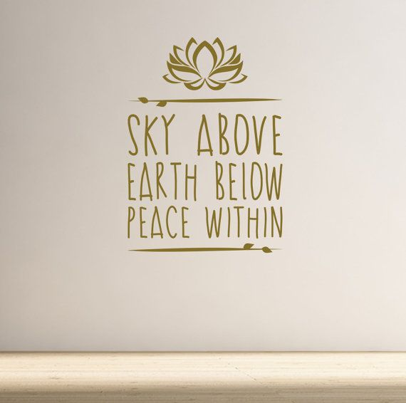 Sky Above. Earth Below. Peace Within. Quality Vinyl Matte Wall