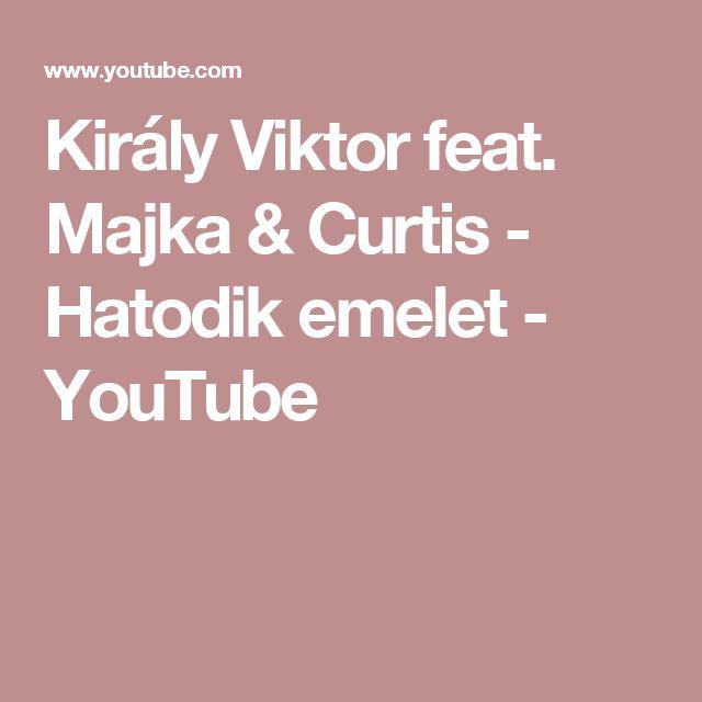 Király Viktor feat. Majka & Curtis - Hatodik emelet - YouTube