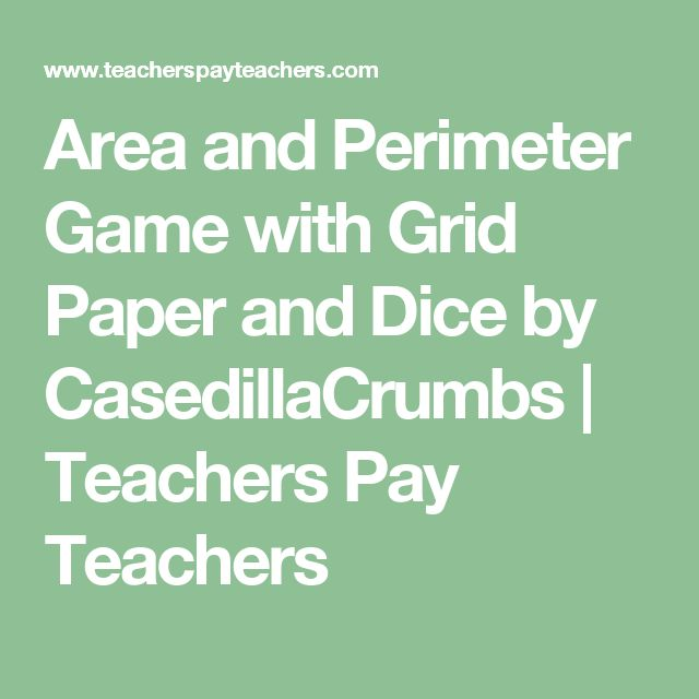 Area and Perimeter Game with Grid Paper and Dice by CasedillaCrumbs   Teachers Pay Teachers
