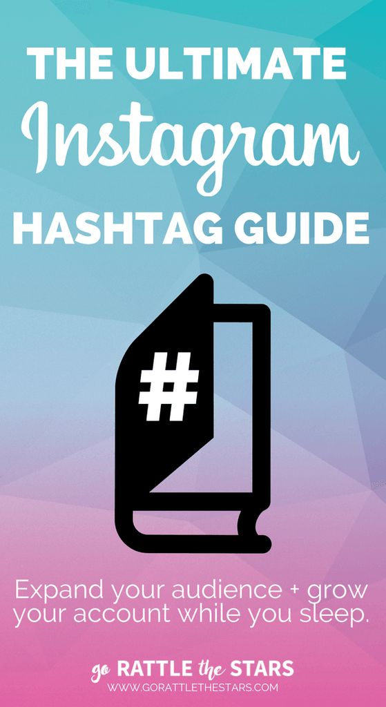 The Instagram Ultimate Hashtags Guide | Expand your audience and grow your Instagram account while you sleep