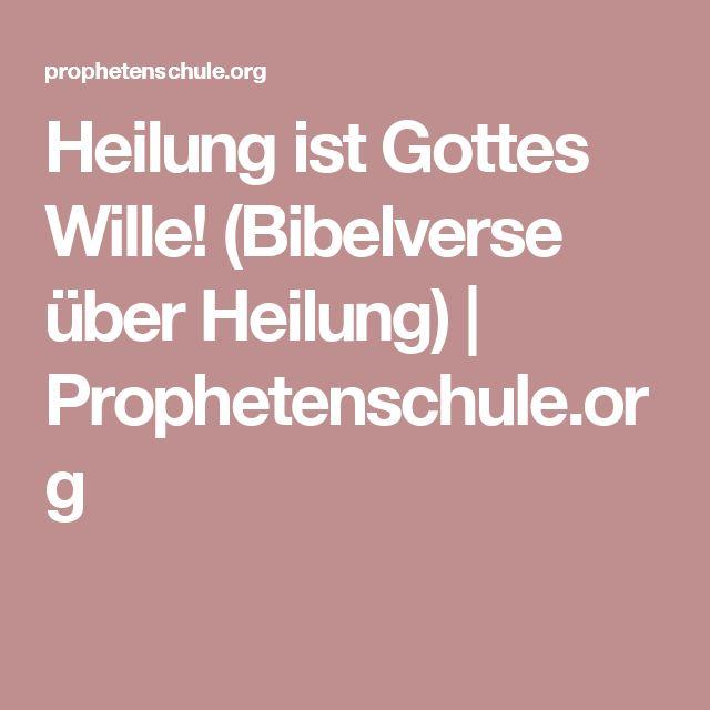 Heilung ist Gottes Wille! (Bibelverse über Heilung)   Prophetenschule.org