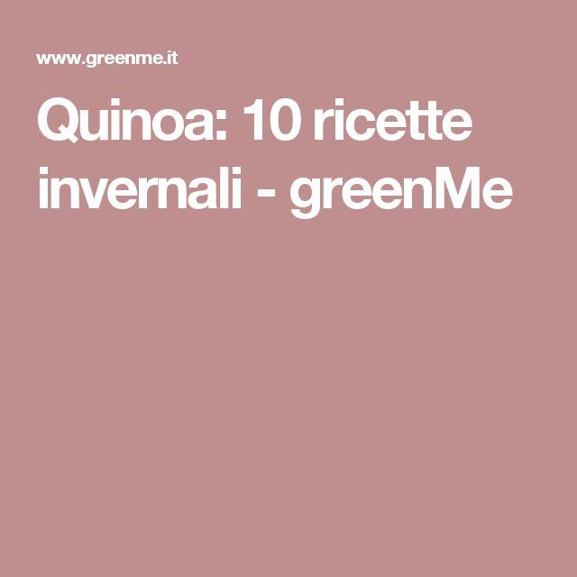 Quinoa: 10 ricette invernali - greenMe