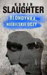 Blondynka, niebieskie oczy Karin Slaughter - ebook mobi, epub