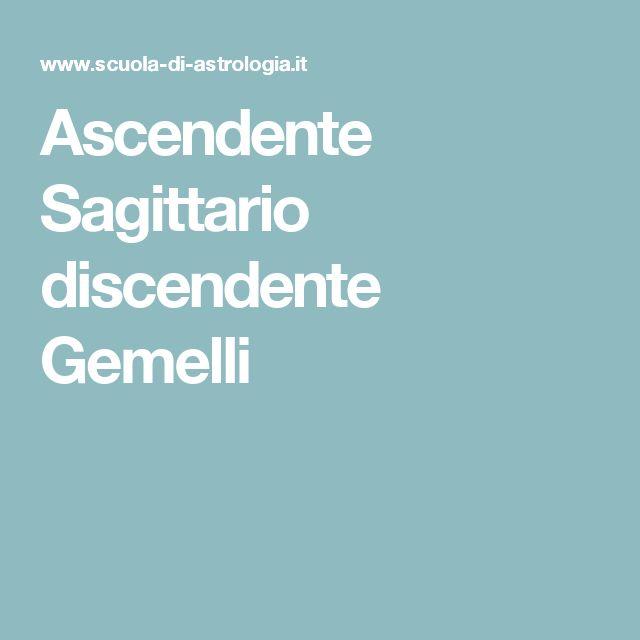 Ascendente Sagittario discendente Gemelli