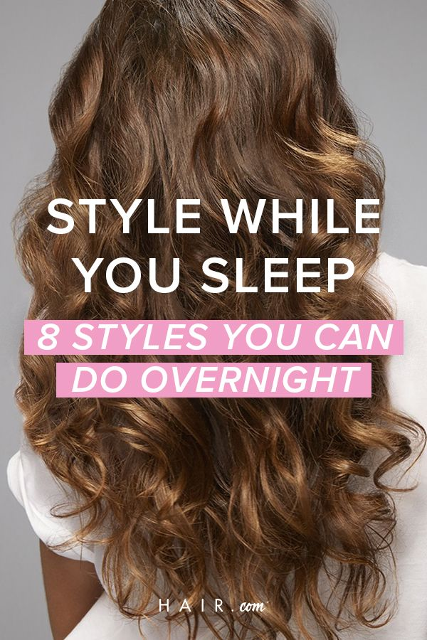 8 Styles You Can Do While Sleeping Hair Styles Long Hair Styles Overnight Hairstyles
