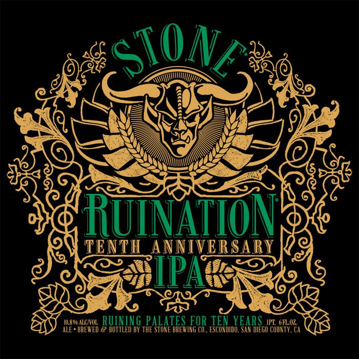 Stone Ruination 10th Anniversary IPA: 10 Years Anniversaries, Ruinat Tenth, Beer, Stones Brewing, Anniversaries Editing, Anniversaries Ipa, 10Th Anniversaries, Tenth Anniversaries, Stones Ruinat