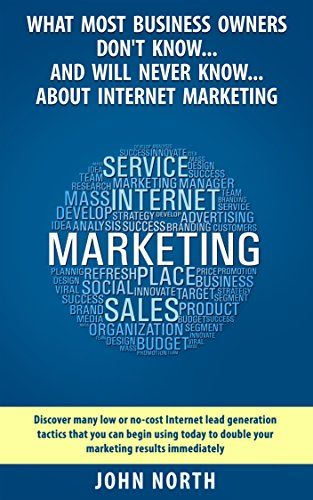 What Most Business Owners Don't Know About Internet Marketing. by John North http://www.amazon.com/dp/B00MMI4Y96/ref=cm_sw_r_pi_dp_PR7Jvb0JSQ7NF