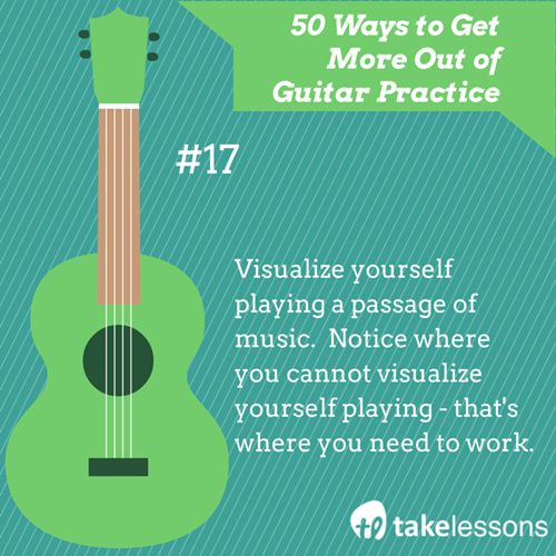 Guitar Practice Tip 17: Visualize yourself playing a passage of music. Notice where you cannot visualize yourself playing - that's where you need to work. http://takelessons.com/blog/50-things-to-improve-your-guitar-practice-z01?utm_source=social&utm_medium=blog&utm_campaign=pinterest