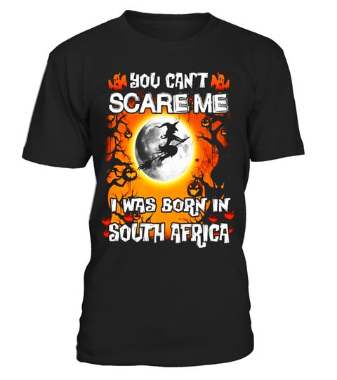 "# South Africa funny Halloween tees .  Special Offer, not available in shops      Comes in a variety of styles and colours      Buy yours now before it is too late!      Secured payment via Visa / Mastercard / Amex / PayPal      How to place an order            Choose the model from the drop-down menu      Click on ""Buy it now""      Choose the size and the quantity      Add your delivery address and bank details      And that's it!      Tags: You can't scare me i was born in South Africa…"