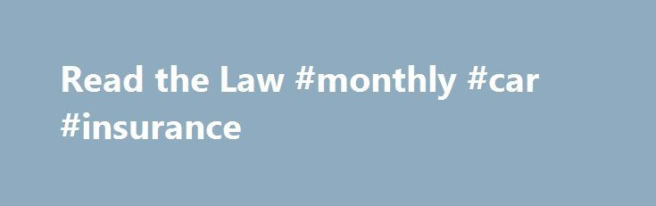 Read the Law #monthly #car #insurance http://insurances.remmont.com/read-the-law-monthly-car-insurance/  #affordable health insurance # Read the Law The Affordable Care Act was passed by Congress and then signed into law by the President on March 23, 2010. On June 28, 2012 the Supreme Court rendered a final decision to uphold the health care law. The Affordable Care Act, Section by Section Title I. Quality, AffordableRead MoreThe post Read the Law #monthly #car #insurance appeared first on…