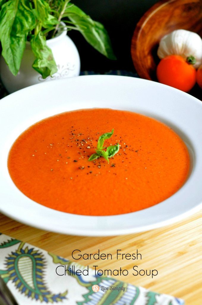 Garden Fresh Chilled Tomato Soup | Yummy-ness | Pinterest