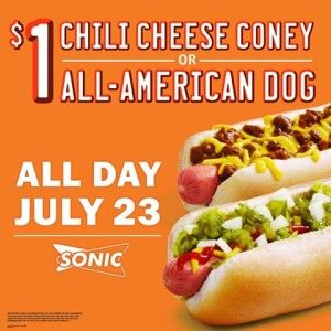 Sonic National Hot Dog Day | $1 Chili Cheese Coney or All American Dogs - Time 2 Save Workshops