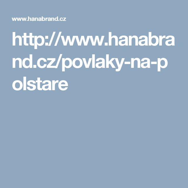 http://www.hanabrand.cz/povlaky-na-polstare