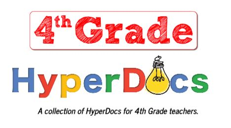 This doc is a curated list of #HyperDocs for 4th grade.