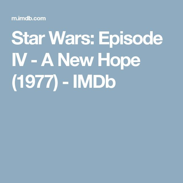 Star Wars: Episode IV - A New Hope (1977)         - IMDb