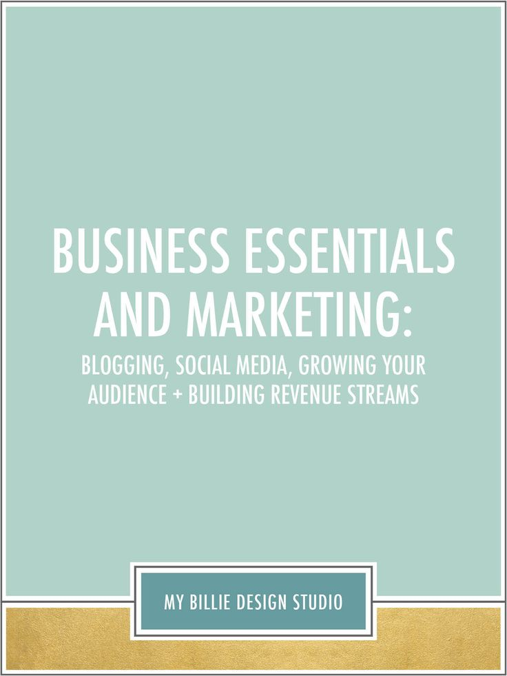 Business Essentials + Marketing: You've Gotta Learn To Walk Before You Can Run — My Billie Design Studio