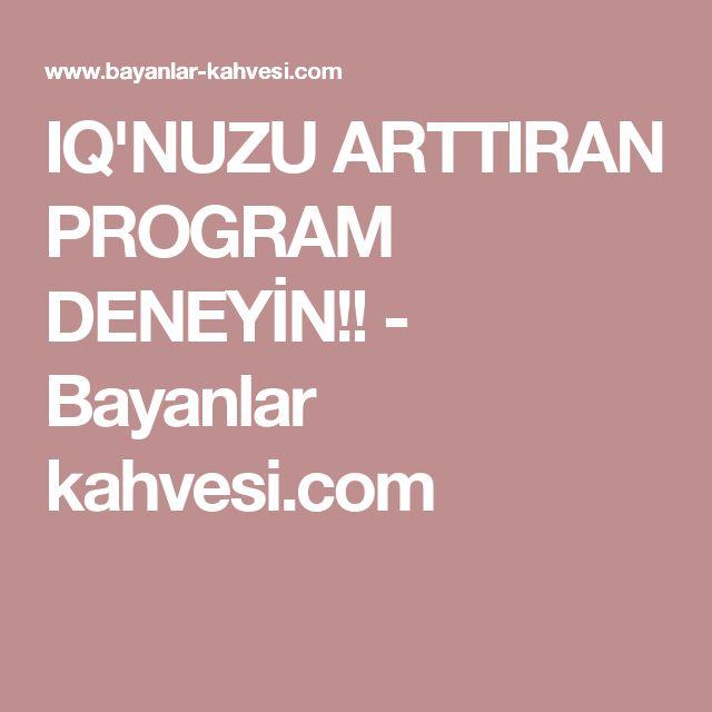 IQ'NUZU ARTTIRAN PROGRAM DENEYİN!! - Bayanlar kahvesi.com