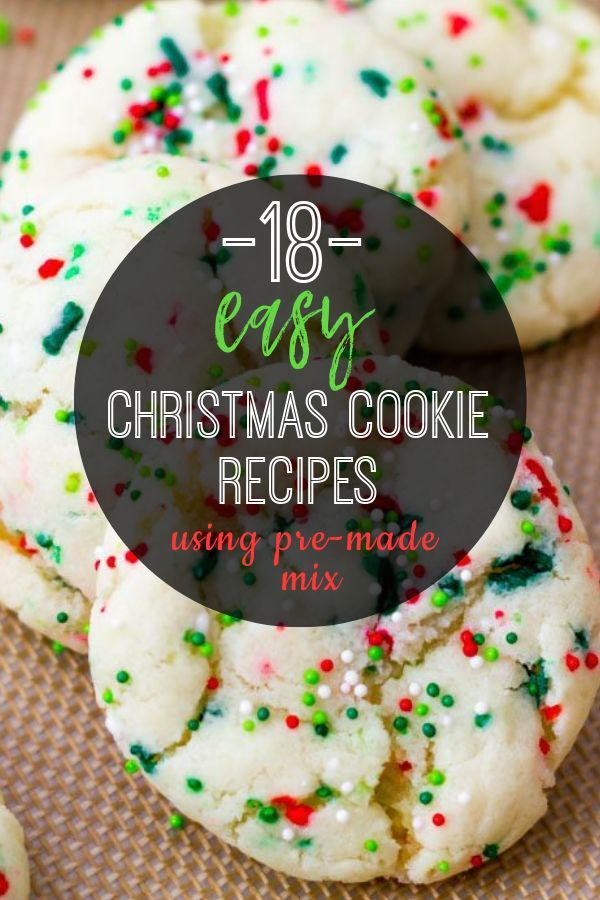 18 Easy Christmas Cookie Recipes Using Pre Made Mix Holiday Party