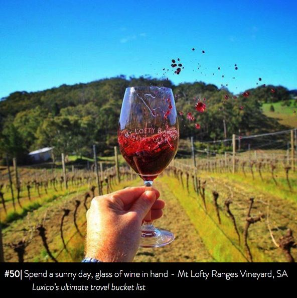 Spend a sunny day, glass of wine in hand, Mt Lofty Ranges Vineyard, SA - Luxico's ultimate travel bucket list #50