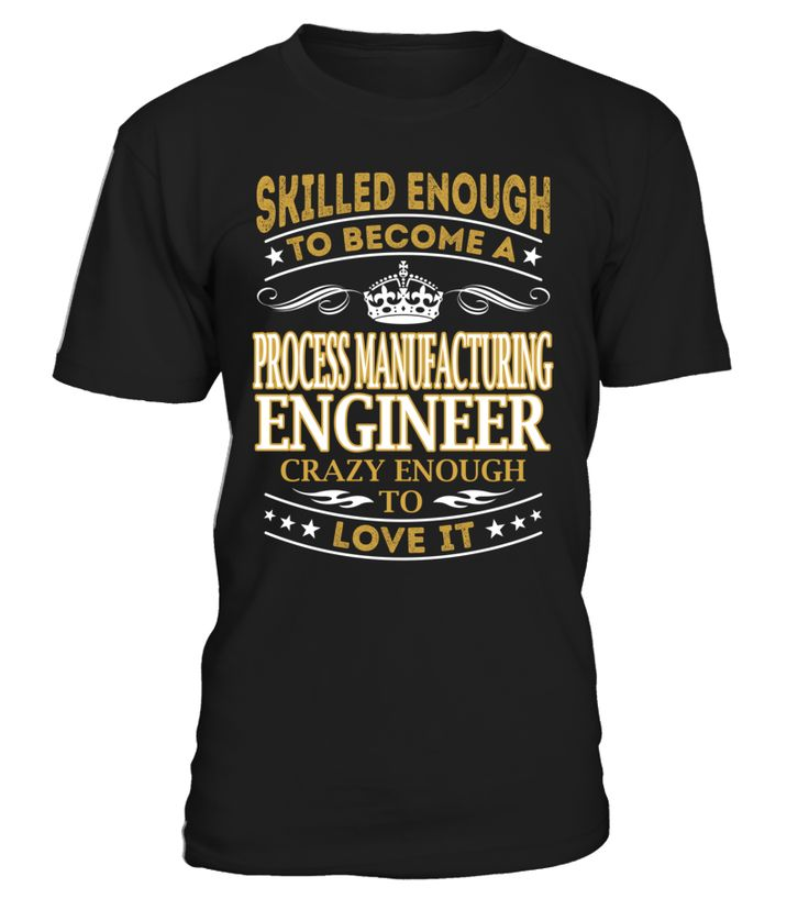 Process Manufacturing Engineer - Skilled Enough To Become #ProcessManufacturingEngineer