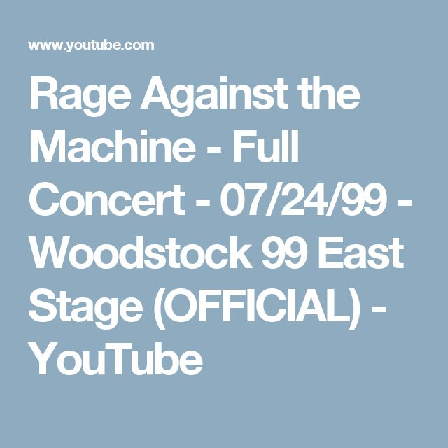 Rage Against the Machine - Full Concert - 07/24/99 - Woodstock 99 East Stage (OFFICIAL) - YouTube