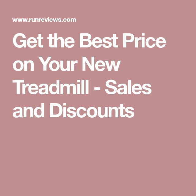 Get the Best Price on Your New Treadmill - Sales and Discounts